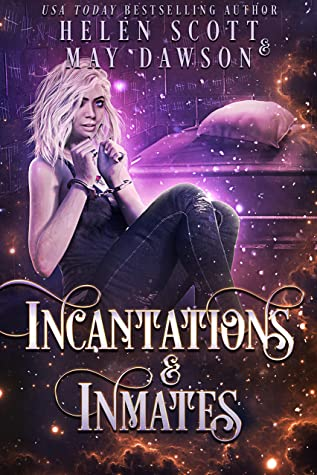 Incantations and Inmates by Helen  Scott