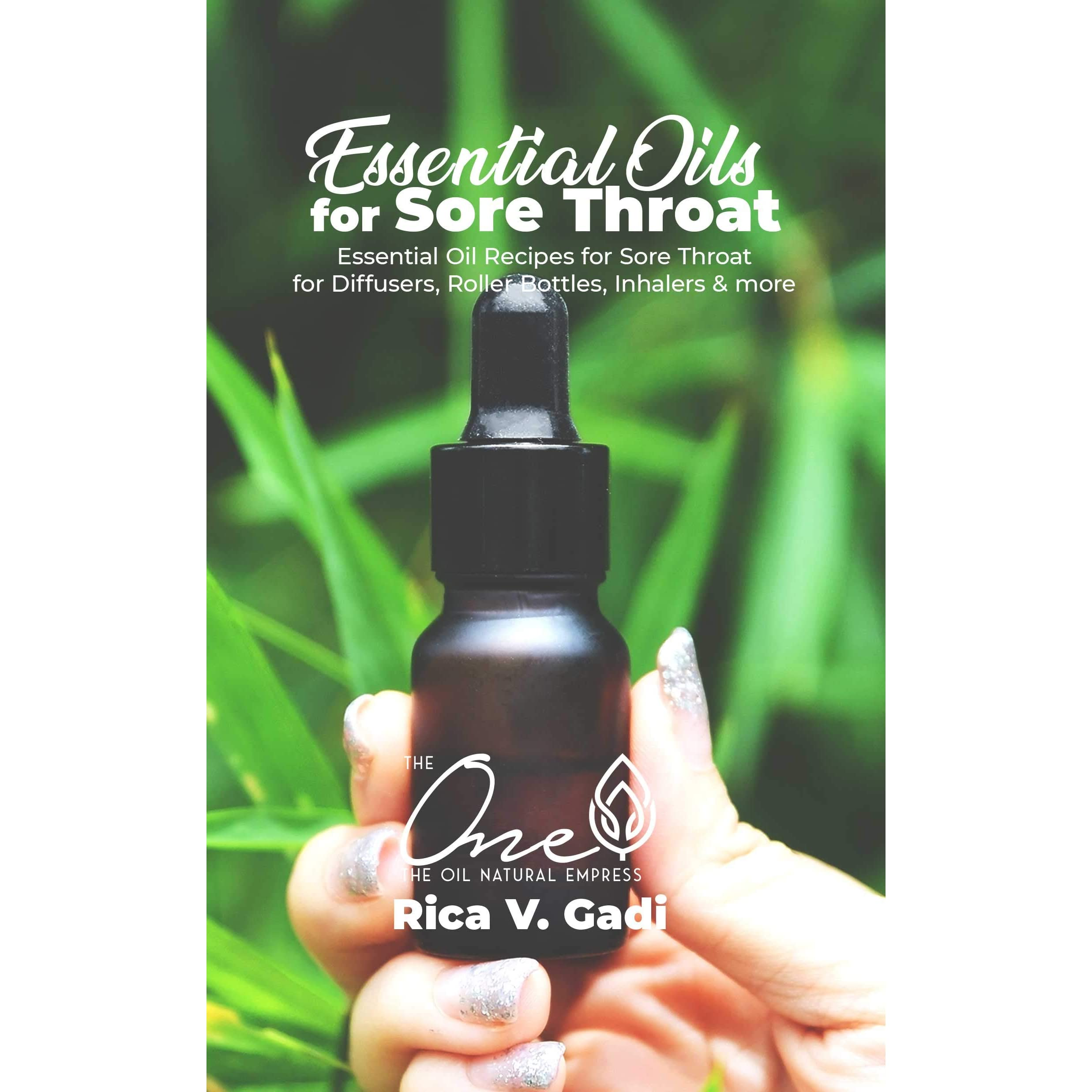 Essential Oils For Sore Throat Essential Oil Recipes For Sore Throat For Diffusers Roller Bottles Inhalers More By Rica V Gadi