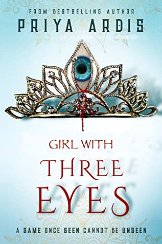 Girl With Three Eyes by Priya Ardis