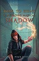 How to Hunt a Menacing Magical Shadow (Black Sheep, #1)