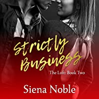 Strictly Business (The Loft, #2)
