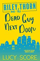 Riley Thorn and the Dead Guy Next Door (Riley Thorn, #1)