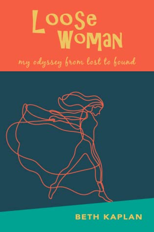 Loose Woman by Beth Kaplan