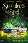 Succulents and Spells
