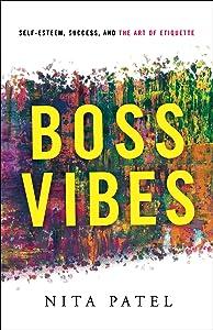 Boss Vibes: Self-Esteem, Success, and the Art of Etiquette