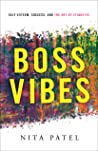 Boss Vibes by Nita Patel