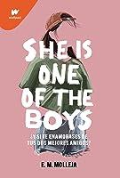 She is one of the boys: ¿Y si te enamorases de tus dos mejores amigos?