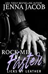 Rock Me Faster (Licks of Leather #4)