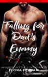 Falling For Dad's Enemy: An Instalove Possessive Romance (A Man Who Knows What He Wants Book 189)