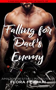 Falling For Dad's Enemy (A Man Who Knows What He Wants #189)