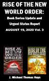 Rise of the New World Order: Book Series Update and Urgent Status Report : Vol. 3 (Rise of the New World Order Status Report)