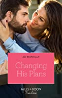 Changing His Plans (Mills & Boon True Love) (Gallant Lake Stories, Book 4)
