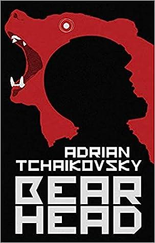 Adrian Tchaikovsky (Dogs of War #2) Bear Head