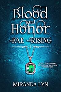 Blood and Honor (Fae Rising, #1)