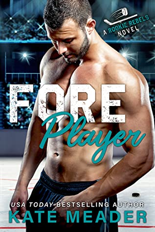 Foreplayer (Rookie Rebels, #4)