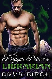 The Dragon Prince's Librarian (Royal Dragons of Alaska, #2)