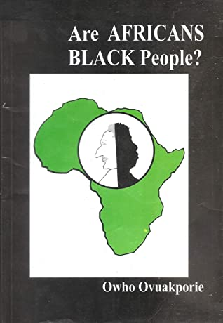 ARE AFRICANS BLACK PEOPLE?