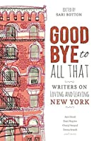 Goodbye to All That (Revised Edition): Writers on Loving and Leaving New York