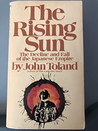 The Rising Sun: The Decline and Fall of the Japanese Empire