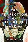The Perfection of Theresa Watkins