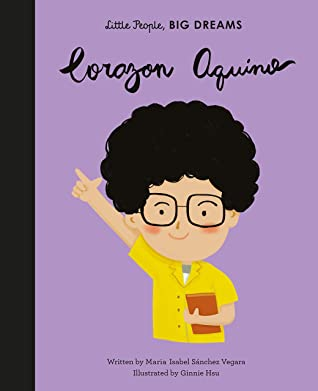 Corazon Aquino (Little People, BIG DREAMS Book 43)