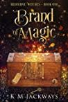 Brand of Magic by K.M. Jackways