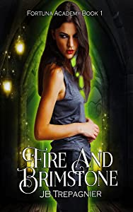 Fire and Brimstone (Fortuna Academy, #1)