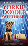 Yorkie Doodle Sweetheart (Yorkie Doodle Mystery Book 2)