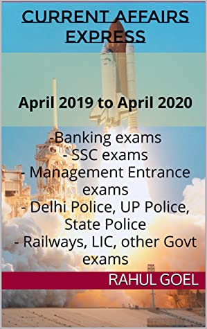 Current Affairs Express: April 2019 to April 2020 -Banking exams - SSC exams - Management Entrance exams - Delhi Police, UP Police, State Police - Railways, LIC, other Govt exams