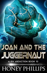 Joan and the Juggernaut (Alien Abduction #10)