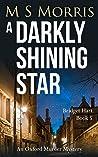 A Darkly Shining Star: An Oxford Murder Mystery (Bridget Hart, #5)