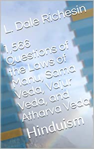 1,566 Questions of the Laws of Manu, Sama Veda, Vajur Veda, and Atharva Veda: Hinduism