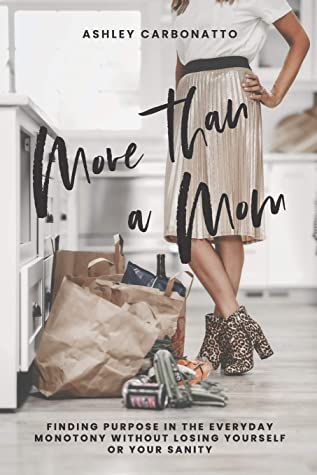 More Than A Mom by Ashley Carbonatto