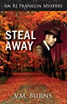 Steal Away by V.M. Burns