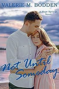 Not Until Someday (Hope Springs #7)