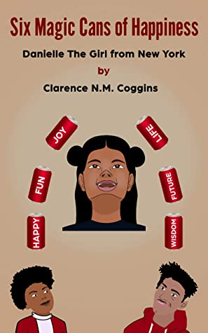 6 Magic Cans of Happiness  by Clarence Coggins