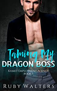 Taming My Dragon Boss (Kismet Employment Agency Series #3)