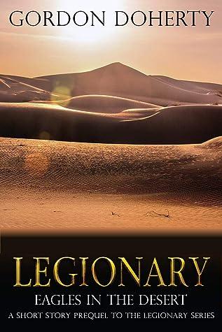Legionary: Eagles in the Desert (Legionary #0.5)