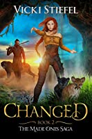 Changed: Book 2 The Made Ones Saga