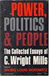 Power, Politics and People: The Collected Essays of C. Wright Mills