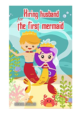 Books for kids: Hiring husband for the first mermaid: Free Stories For Kids Ages 2-8 (Kids Books, Children's Books - Free Stories)