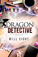 Dragon Detective (Supernatural Consultant Book 4)