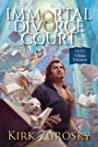 Immortal Divorce Court Volume 2 by Kirk Zurosky