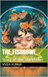 Book cover for The Fishbowl: Story of the Storyteller