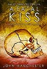 A Fatal Kiss: A Deep Psychological Thriller (Ray of Darkness Book 4)