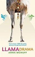 Llama Drama: A two-woman, 5,500-mile cycling adventure through South America: 3 (Anna's Adventures)