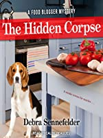 The Hidden Corpse (Food Blogger Mysteries, #2)
