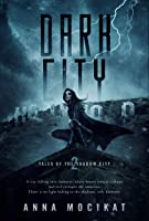 Dark City (Tales of the Shadow City Book 2)