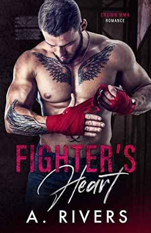 Fighter's Heart (Crown MMA Romance, #1)
