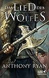 Das Lied des Wolfes by Anthony Ryan